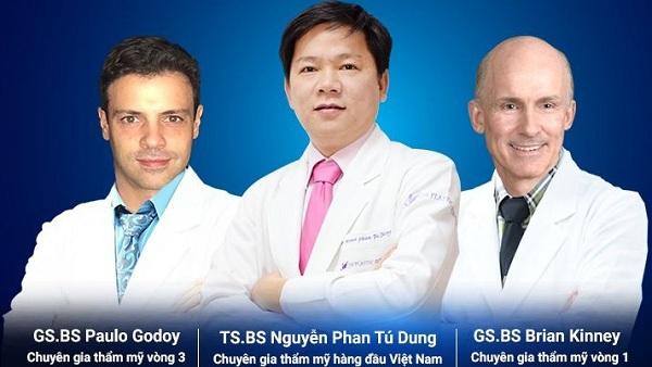 Tiến sĩ, bác sĩ Paulo Godoy (Brazil) - chuyên gia thẩm mỹ vòng ba; Tiến sĩ, bác sĩ Nguyễn Phan Tú Dung - chuyên gia thẩm mỹ Việt Nam; Giáo sư, bác sĩ Brian Kinney (USA) - chuyên gia thẩm mỹ vòng một.